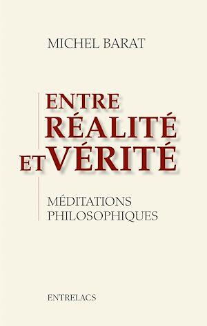 Téléchargez le livre :  Entre réalité et vérité