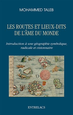 Téléchargez le livre :  Les routes et lieux-dits de l'âme du monde