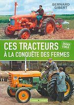 Télécharger le livre :  Ces tracteurs à la conquête des fermes, 1850-1965
