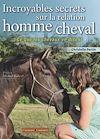 Télécharger le livre : Incroyables secrets sur la relation homme/cheval, ce que les chevaux en disent