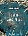 Téléchargez le livre numérique:  Danse avec Jésus
