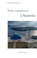 Télécharger le livre :  Tout a commencé à Santorin