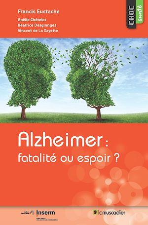 Téléchargez le livre :  Alzheimer: fatalité ou espoir?