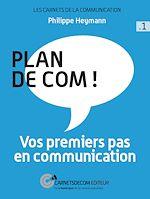 Télécharger cet ebook : Plan de com ! - Vos premiers pas en communication