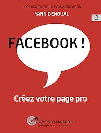 Télécharger le livre : Facebook ! - Créez votre page pro