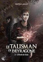 Télécharger cet ebook : Le Talisman de Paeyragone : L'Éveil de Gaïa - Tome 2