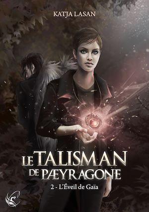 Téléchargez le livre :  Le Talisman de Paeyragone : L'Éveil de Gaïa - Tome 2
