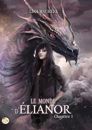 Téléchargez le livre :  Le Monde d'Élianor - Chapitre 1
