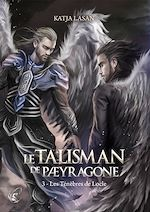 Télécharger le livre :  Le Talisman de Paeyragone : Les Ténèbres de Locle - Tome 3