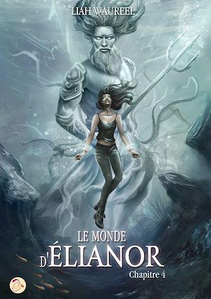 Téléchargez le livre :  Le Monde d'Élianor - Chapitre 4