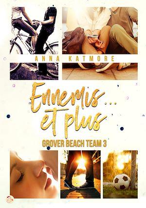 Téléchargez le livre :  Grover Beach Team - Tome 3 : Ennemis...et plus