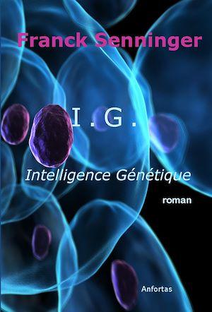 Téléchargez le livre :  I.G. Intelligence Génétique