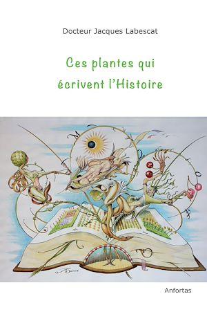 Téléchargez le livre :  Ces plantes qui écrivent l'Histoire