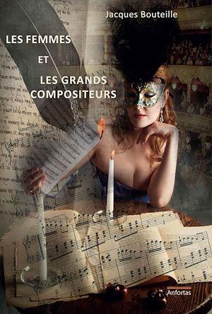 Téléchargez le livre :  Les femmes et les grands compositeurs