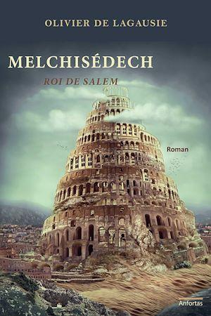 Téléchargez le livre :  Melchisédech, roi de Salem