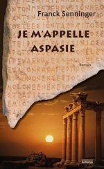 Télécharger cet ebook : Je m'appelle Aspasie
