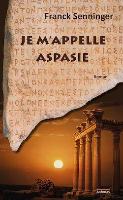 Téléchargez le livre numérique:  Je m'appelle Aspasie