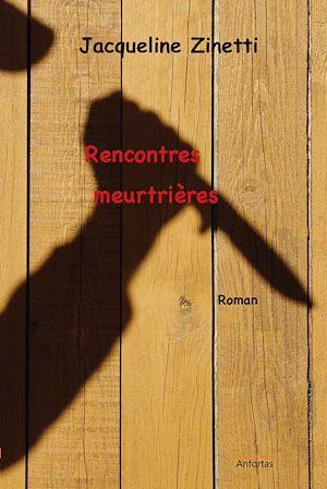 Téléchargez le livre :  Rencontres meurtrières