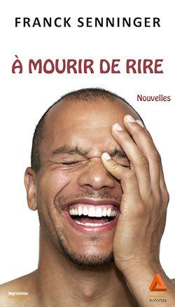 Téléchargez le livre numérique:  A mourir de rire