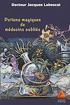 Télécharger le livre :  Potions magiques de médecins oubliés