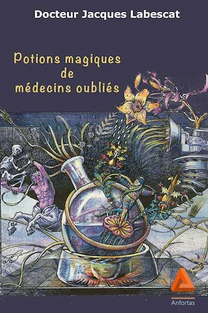 Téléchargez le livre :  Potions magiques de médecins oubliés