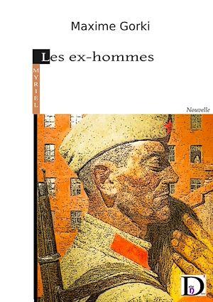 Téléchargez le livre :  Les ex-hommes