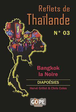 Téléchargez le livre numérique:  Reflets de Thaïlande N°3 : Bangkok la Noire