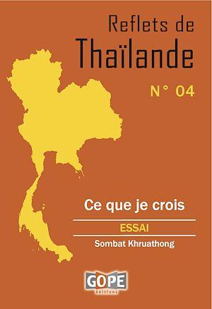 Téléchargez le livre :  Reflets de Thaïlande N°4 : Ce que je crois
