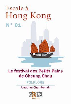 Téléchargez le livre numérique:  Escale à Hong Kong N°1 : Le festival des Petits Pains de Cheung Chau