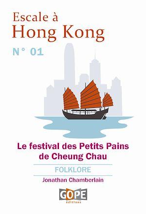 Téléchargez le livre :  Escale à Hong Kong N°1 : Le festival des Petits Pains de Cheung Chau