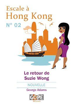 Téléchargez le livre numérique:  Escale à Hong Kong N°2 : Le retour de Suzie Wong