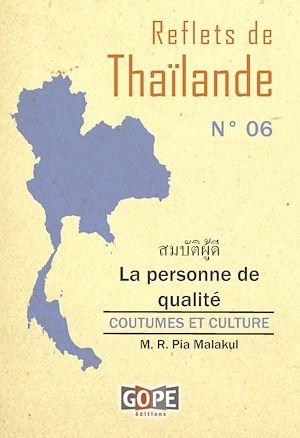 Téléchargez le livre :  Reflets de Thaïlande N°6 : La personne de qualité