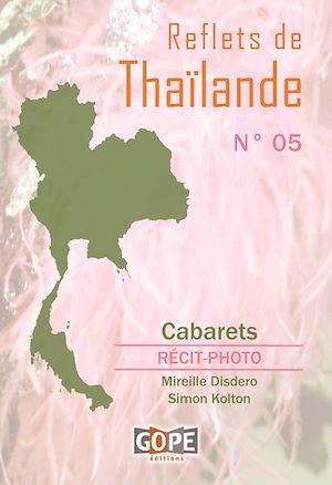 Téléchargez le livre :  Reflets de Thaïlande N°5 : Cabarets