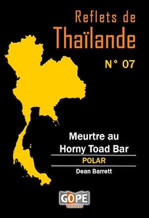 Téléchargez le livre :  Reflets de Thaïlande N°7 : Meurtre au Horny Toad Bar
