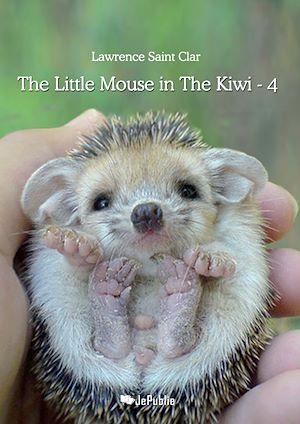 Téléchargez le livre :   The Little Mouse in The Kiwi - 4