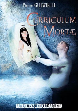 Téléchargez le livre :  Curriculum Mortae