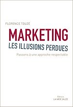 Télécharger cet ebook : Marketing, les illusions perdues