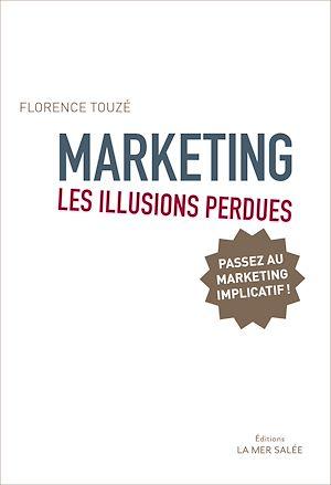 Téléchargez le livre :  Marketing, les illusions perdues