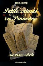 Télécharger le livre :  Petits crimes en Provence au XIXe siècle - Nouvelles
