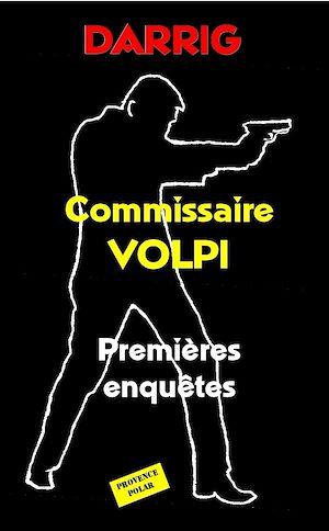 Téléchargez le livre :  Commissaire Volpi : Premières enquêtes