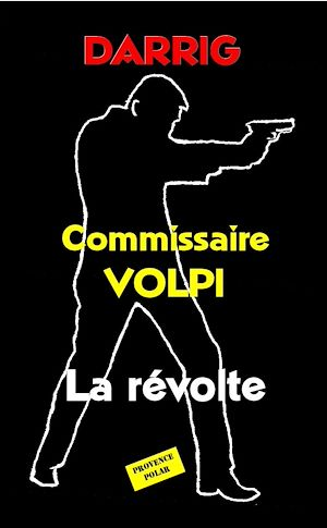 Téléchargez le livre :  Commissaire Volpi - La révolte