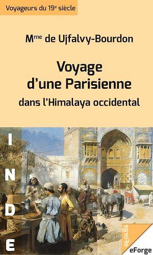 Téléchargez le livre :  Voyage d'une Parisienne dans l'Himalaya occidental jusqu'aux monts Karakoroum