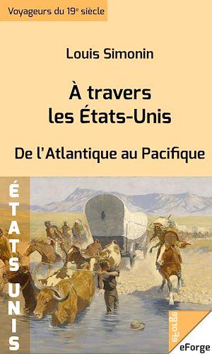 Téléchargez le livre :  À travers les États-Unis - De l'Atlantique au Pacifique