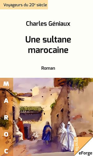 Téléchargez le livre :  Une sultane marocaine