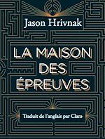 Télécharger cet ebook : La Maison des Epreuves