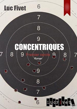 Téléchargez le livre :  Concentriques. Premier cercle