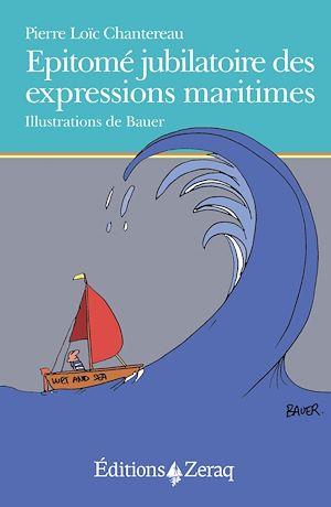 Téléchargez le livre :  Epitomé jubilatoire des expressions maritimes