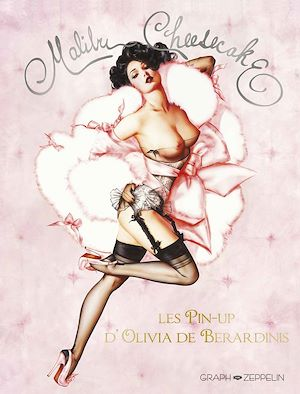 Téléchargez le livre :  Malibu Cheesecake - Les pin-up d'Olivia De Bérardinis