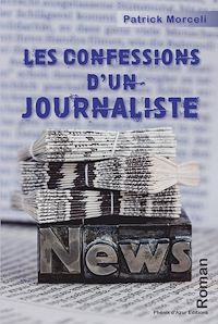 Télécharger le livre : Les confessions d'un journaliste
