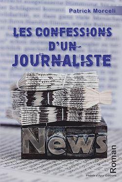 Téléchargez le livre :  Les confessions d'un journaliste
